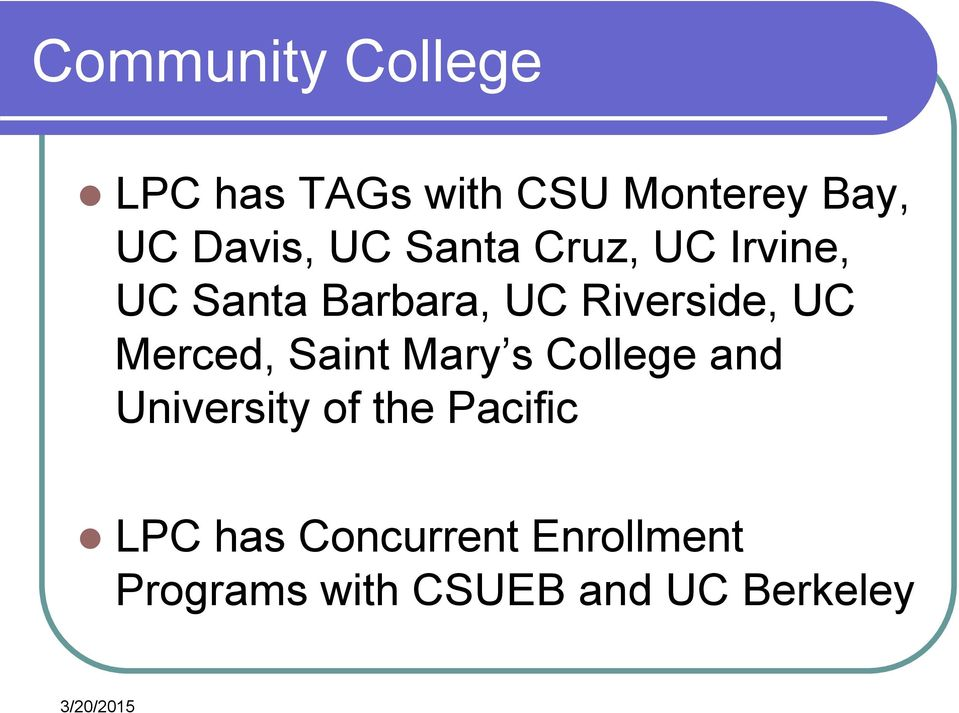 Riverside, UC Merced, Saint Mary s College and University of