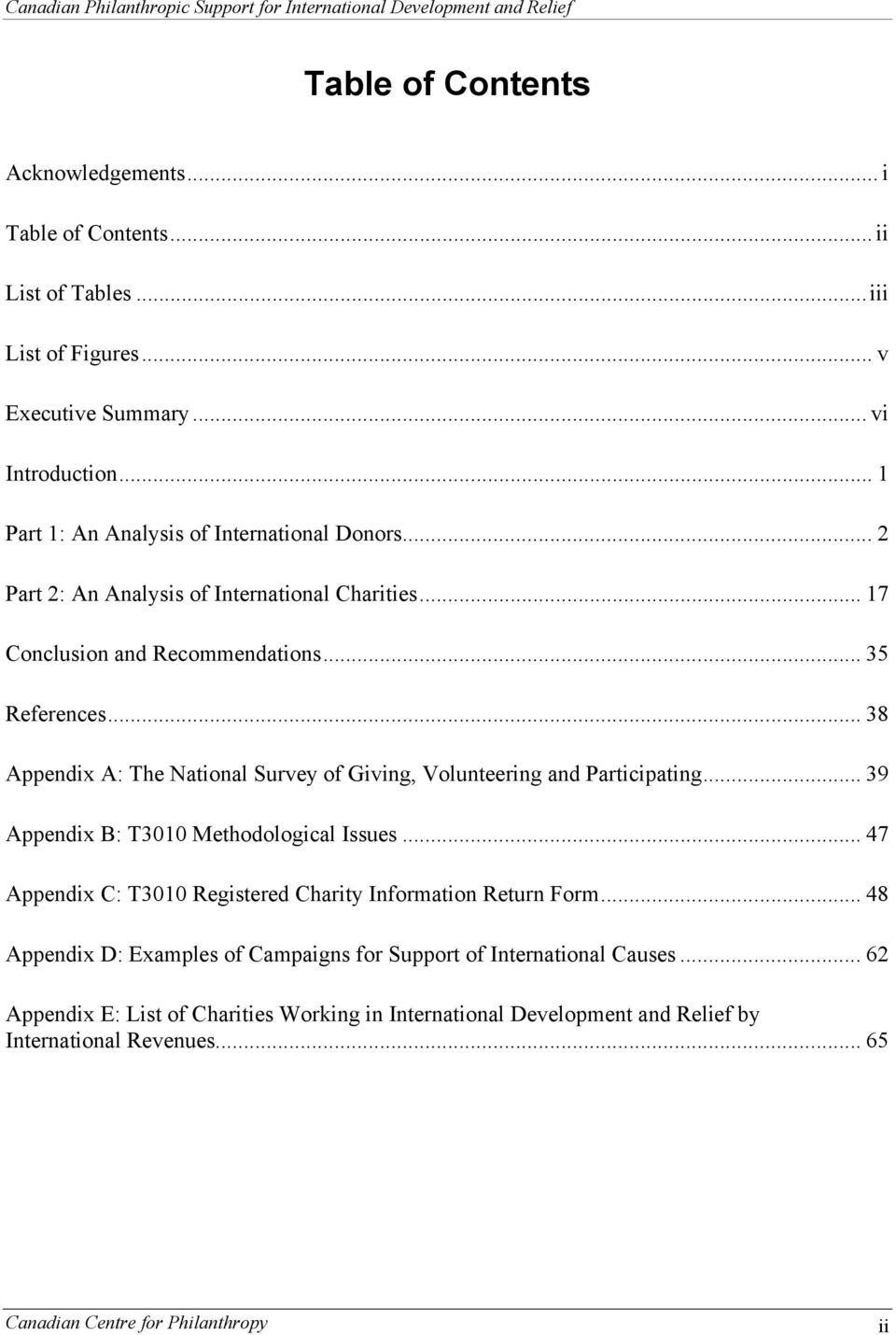 .. 38 Appendix A: The National Survey of Giving, Volunteering and Participating... 39 Appendix B: T3010 Methodological Issues.