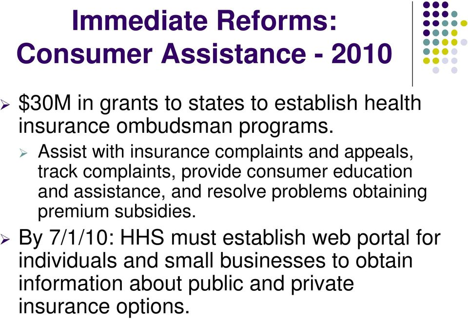 Assist with insurance complaints and appeals, track complaints, provide consumer education and