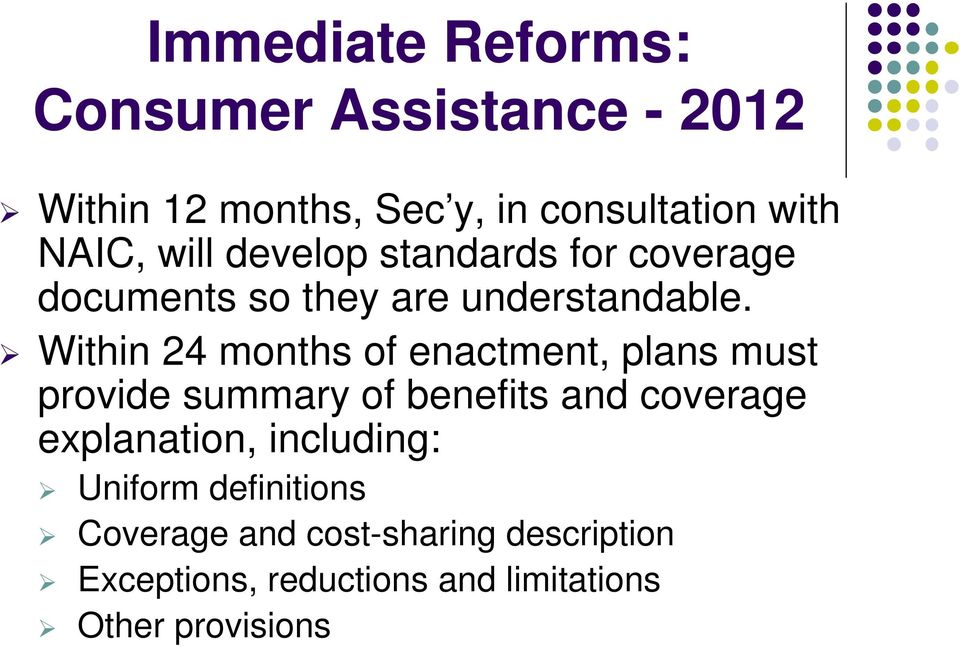 Within 24 months of enactment, plans must provide summary of benefits and coverage explanation,