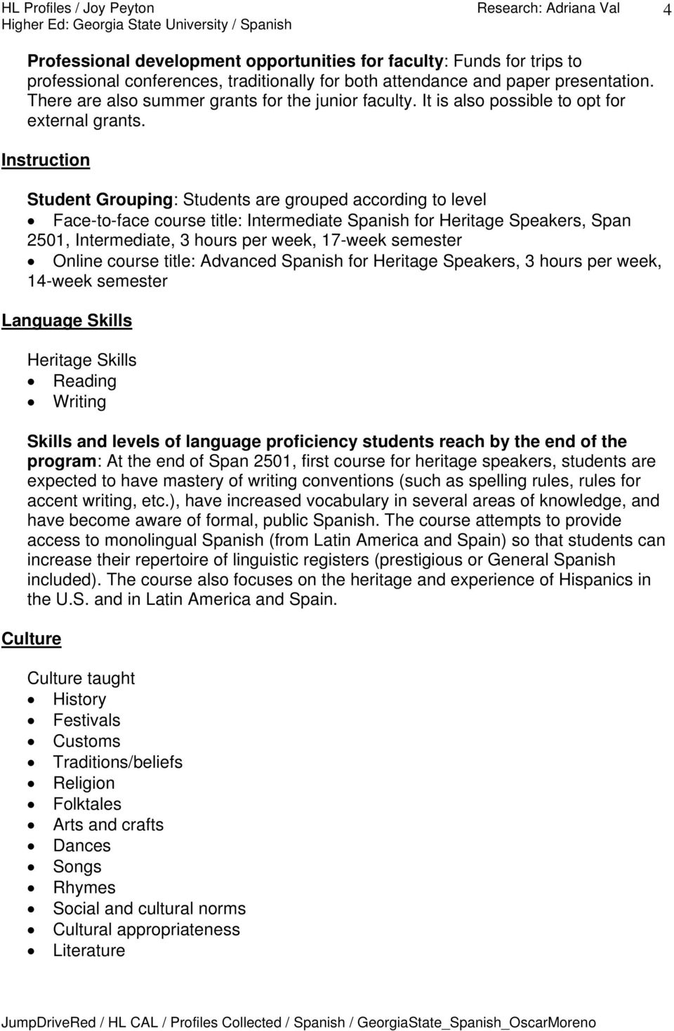 Instruction Student Grouping: Students are grouped according to level Face-to-face course title: Intermediate Spanish for Heritage Speakers, Span 2501, Intermediate, 3 hours per week, 17-week