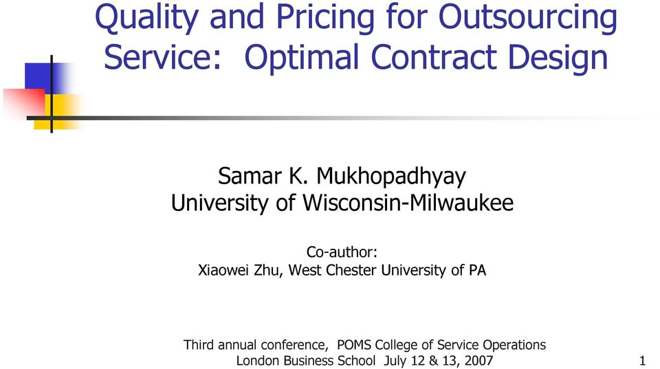 Mukhopdhyy Univrsity of Wisconsin-Milwuk Co-uthor: Xiowi Zhu,