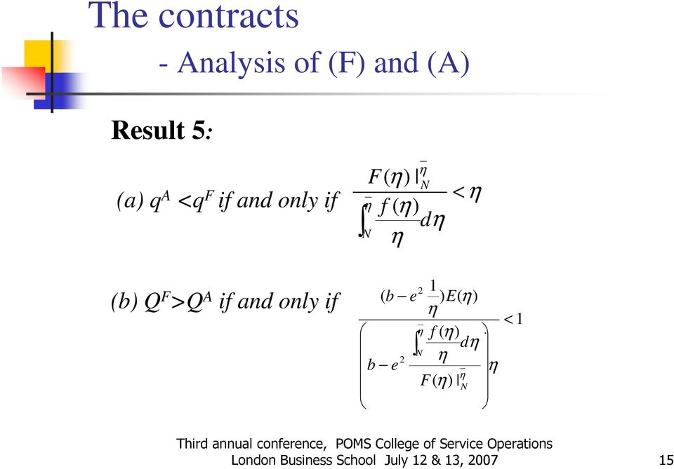 contrcts - Anlysis of F nd A Rsult 5: A < F if nd