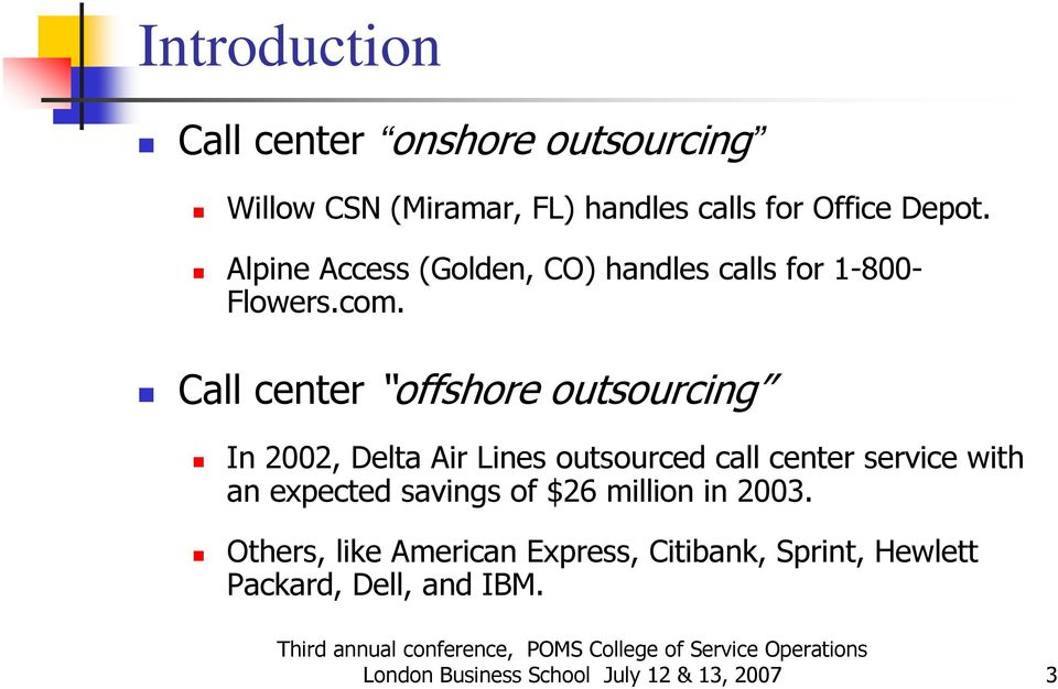 Cll cntr offshor outsourcing In 00, Dlt Air Lins outsourcd cll cntr srvic with n xpctd svings of $6