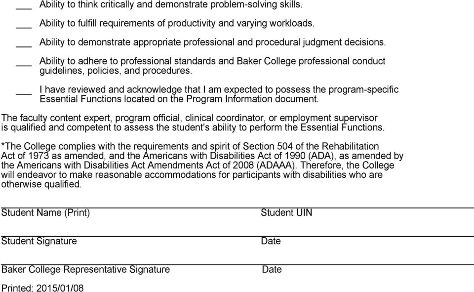 Ability to adhere to professional standards and Baker College professional conduct guidelines, policies, and procedures.