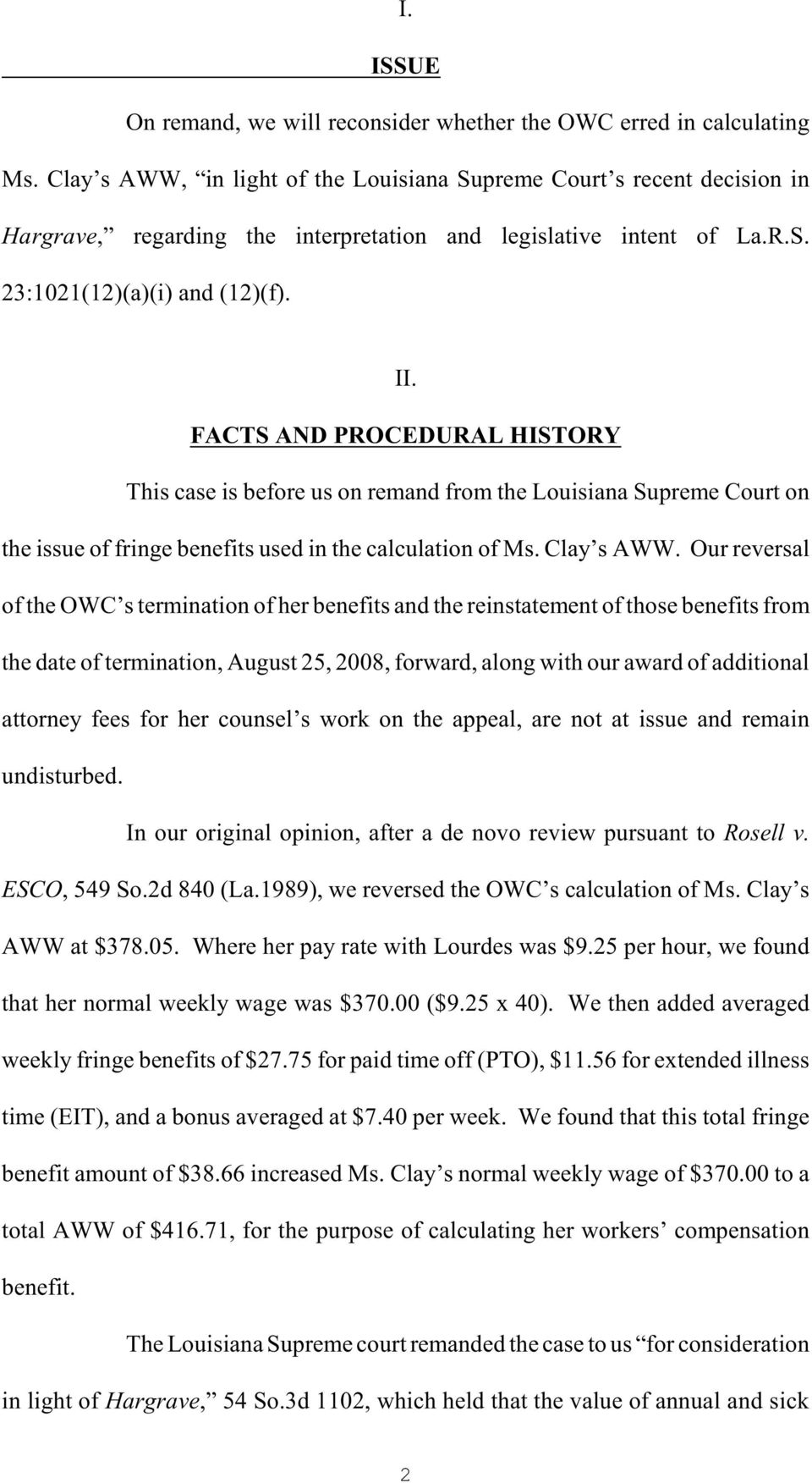 FACTS AND PROCEDURAL HISTORY This case is before us on remand from the Louisiana Supreme Court on the issue of fringe benefits used in the calculation of Ms. Clay s AWW.