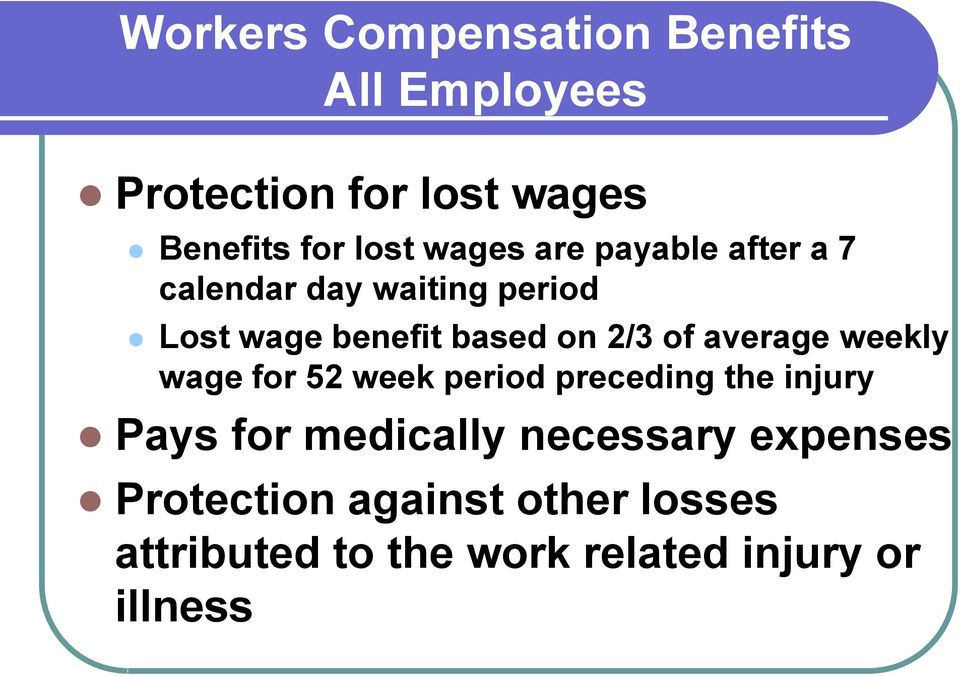 of average weekly wage for 52 week period preceding the injury Pays for medically