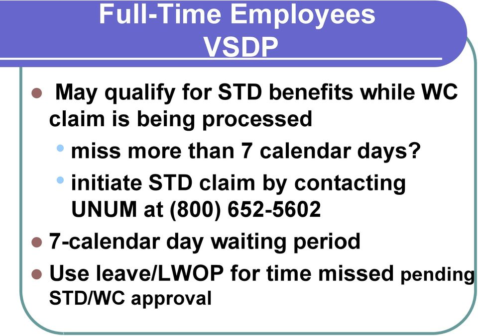 initiate STD claim by contacting UNUM at (800) 652-5602