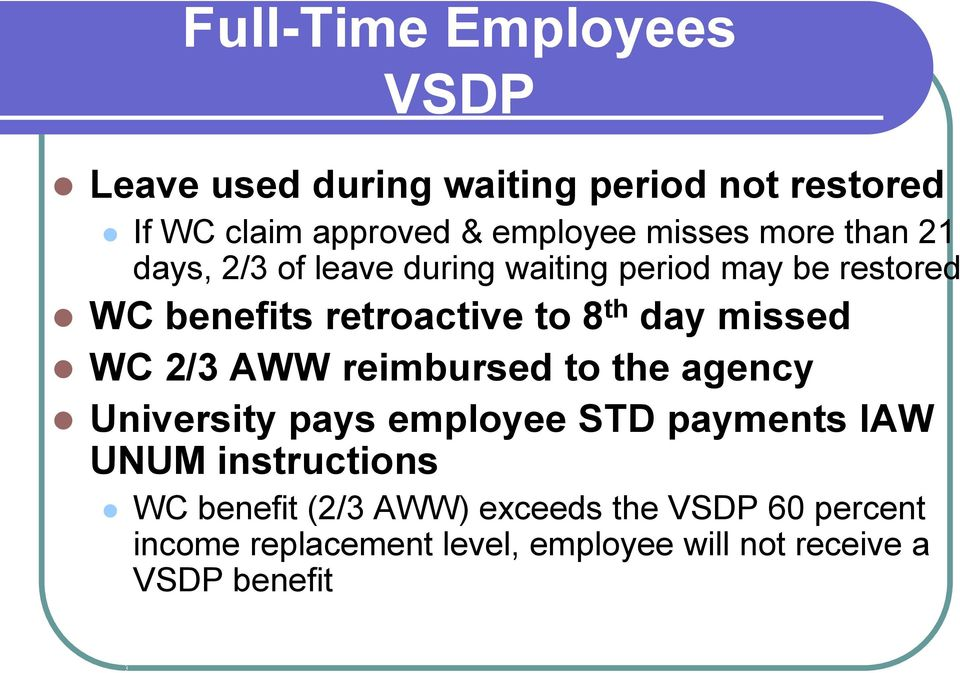 day missed WC 2/3 AWW reimbursed to the agency University pays employee STD payments IAW UNUM instructions