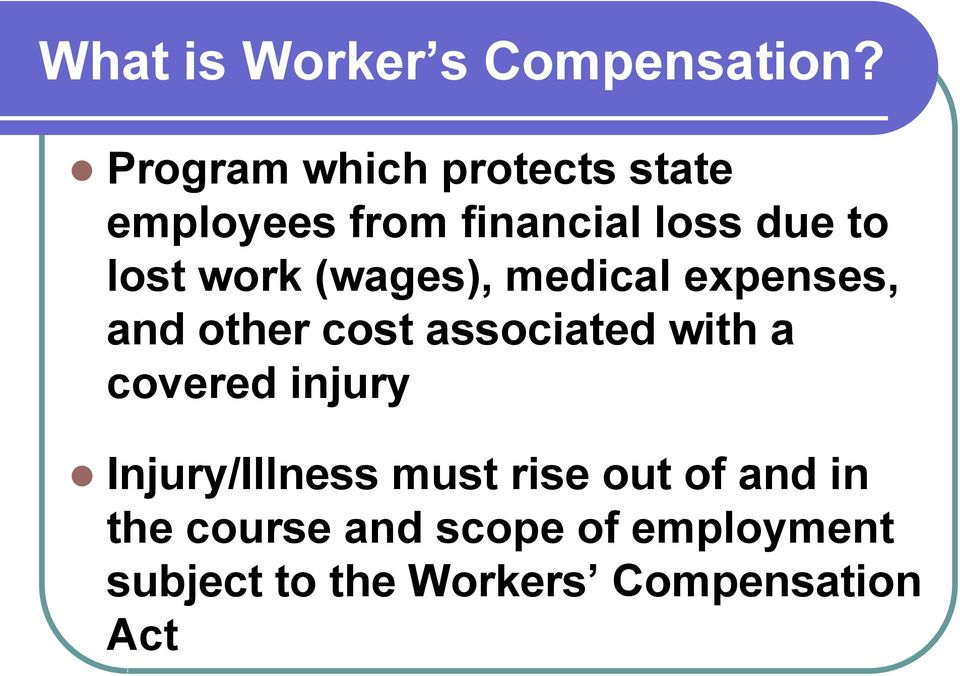 work (wages), medical expenses, and other cost associated with a covered