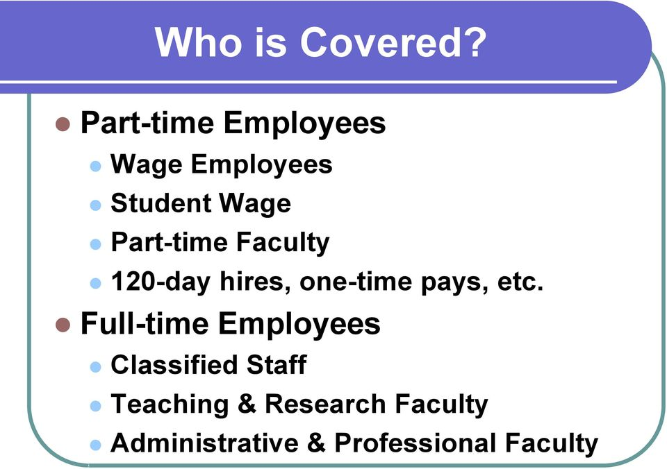 Part-time Faculty 120-day hires, one-time pays, etc.