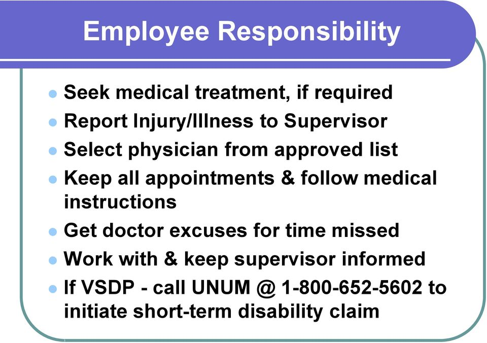 medical instructions Get doctor excuses for time missed Work with & keep