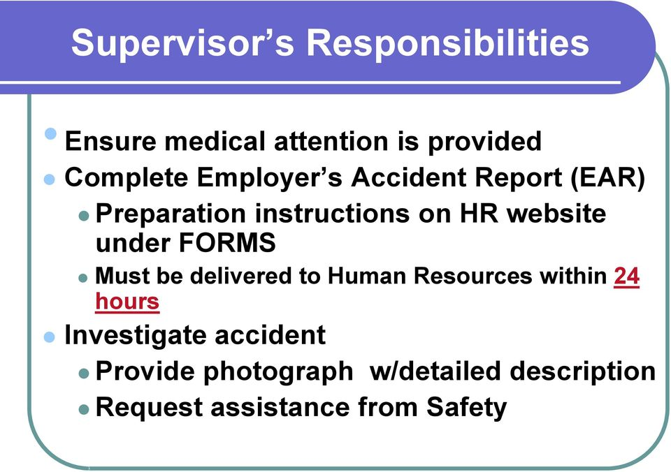 under FORMS Must be delivered to Human Resources within 24 hours Investigate