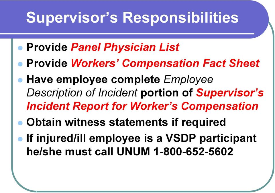 portion of Supervisor s Incident Report for Worker s Compensation Obtain witness
