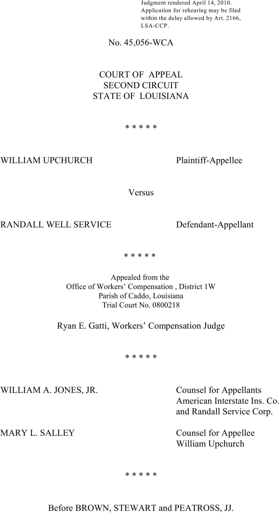 from the Office of Workers Compensation, District 1W Parish of Caddo, Louisiana Trial Court No. 0800218 Ryan E.