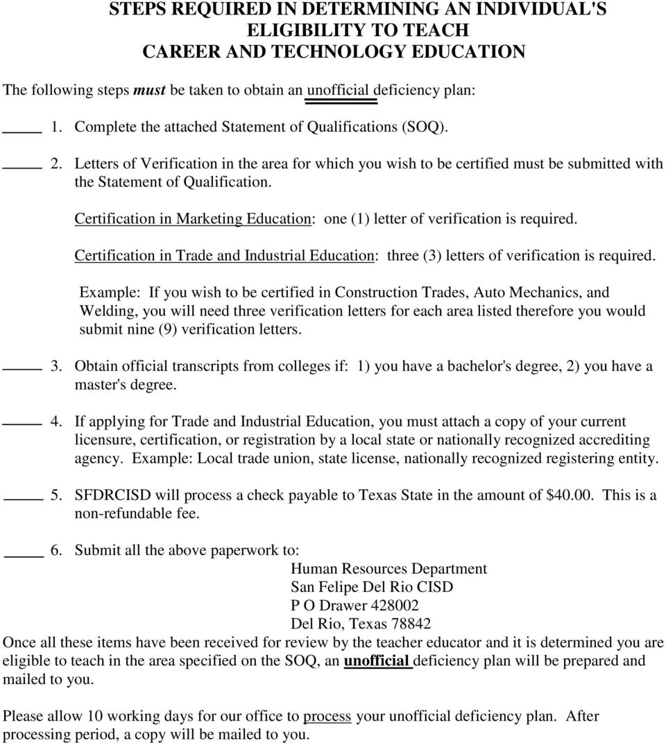 Certification in Marketing Education: one (1) letter of verification is required. Certification in Trade and Industrial Education: three (3) letters of verification is required.