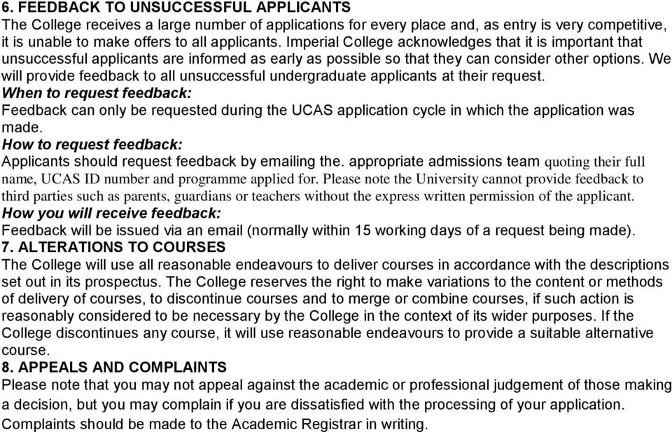 We will provide feedback to all unsuccessful undergraduate applicants at their request.