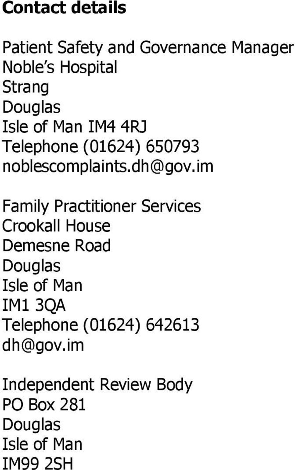im Family Practitioner Services Crookall House Demesne Road Isle of Man IM1 3QA