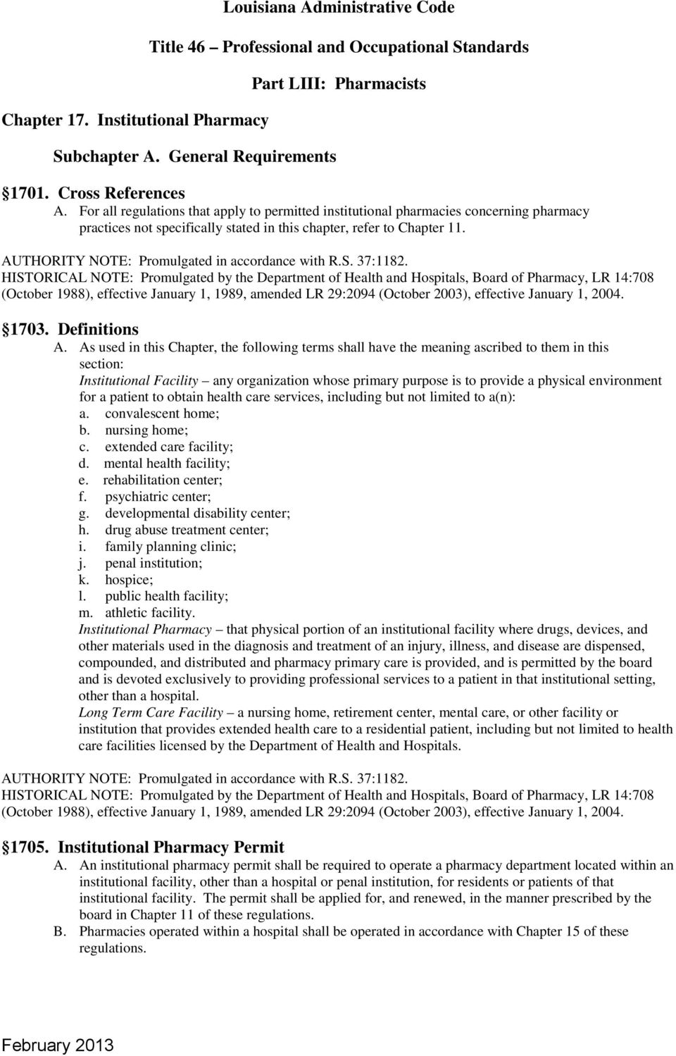 HISTORICAL NOTE: Promulgated by the Department of Health and Hospitals, Board of Pharmacy, LR 14:708 (October 1988), effective January 1, 1989, amended LR 29:2094 1703. Definitions A.