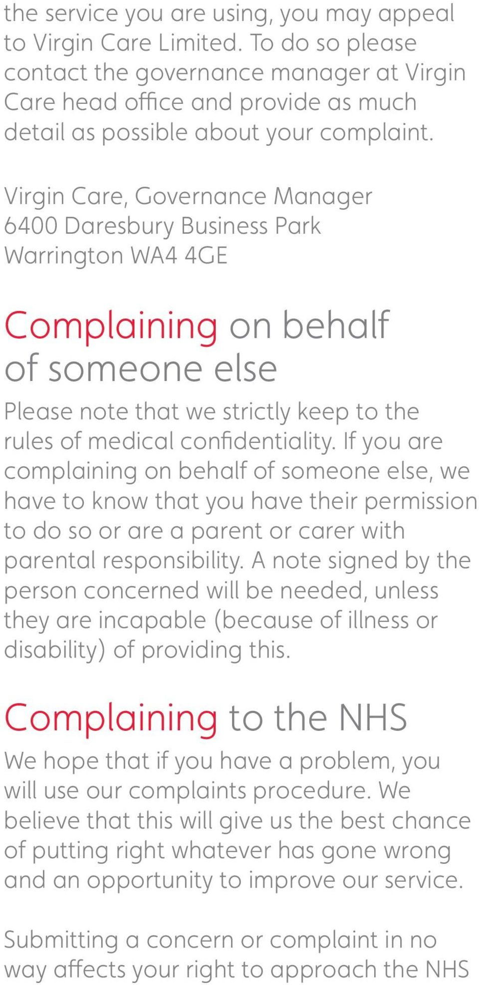 If you are complaining on behalf of someone else, we have to know that you have their permission to do so or are a parent or carer with parental responsibility.