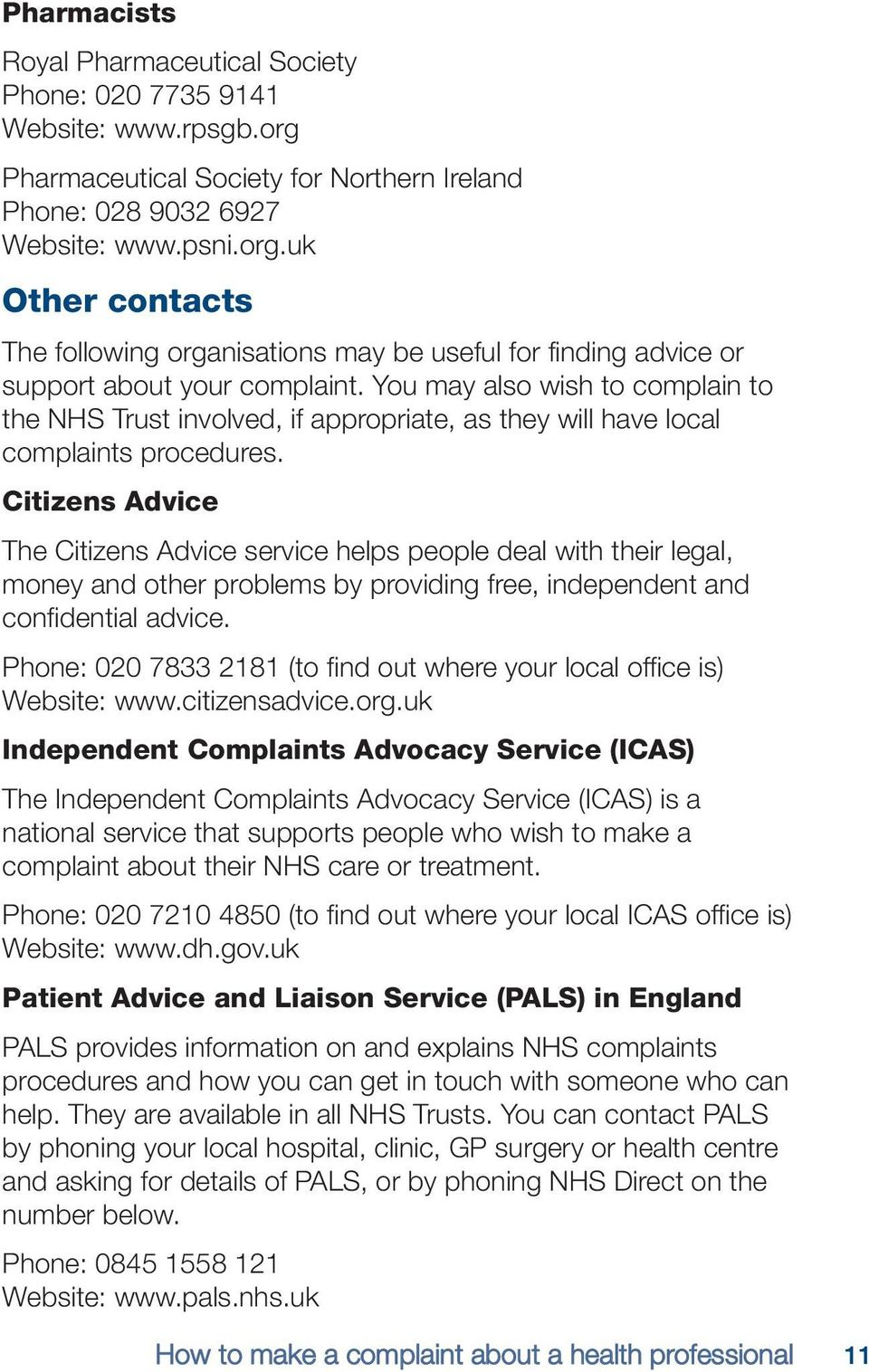 Citizens Advice The Citizens Advice service helps people deal with their legal, money and other problems by providing free, independent and confidential advice.
