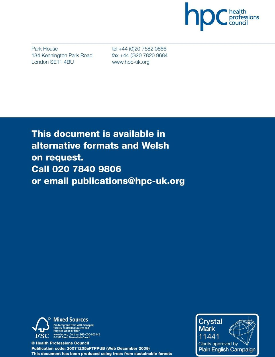 Call 020 7840 9806 or email publications@hpc-uk.org Cert no.