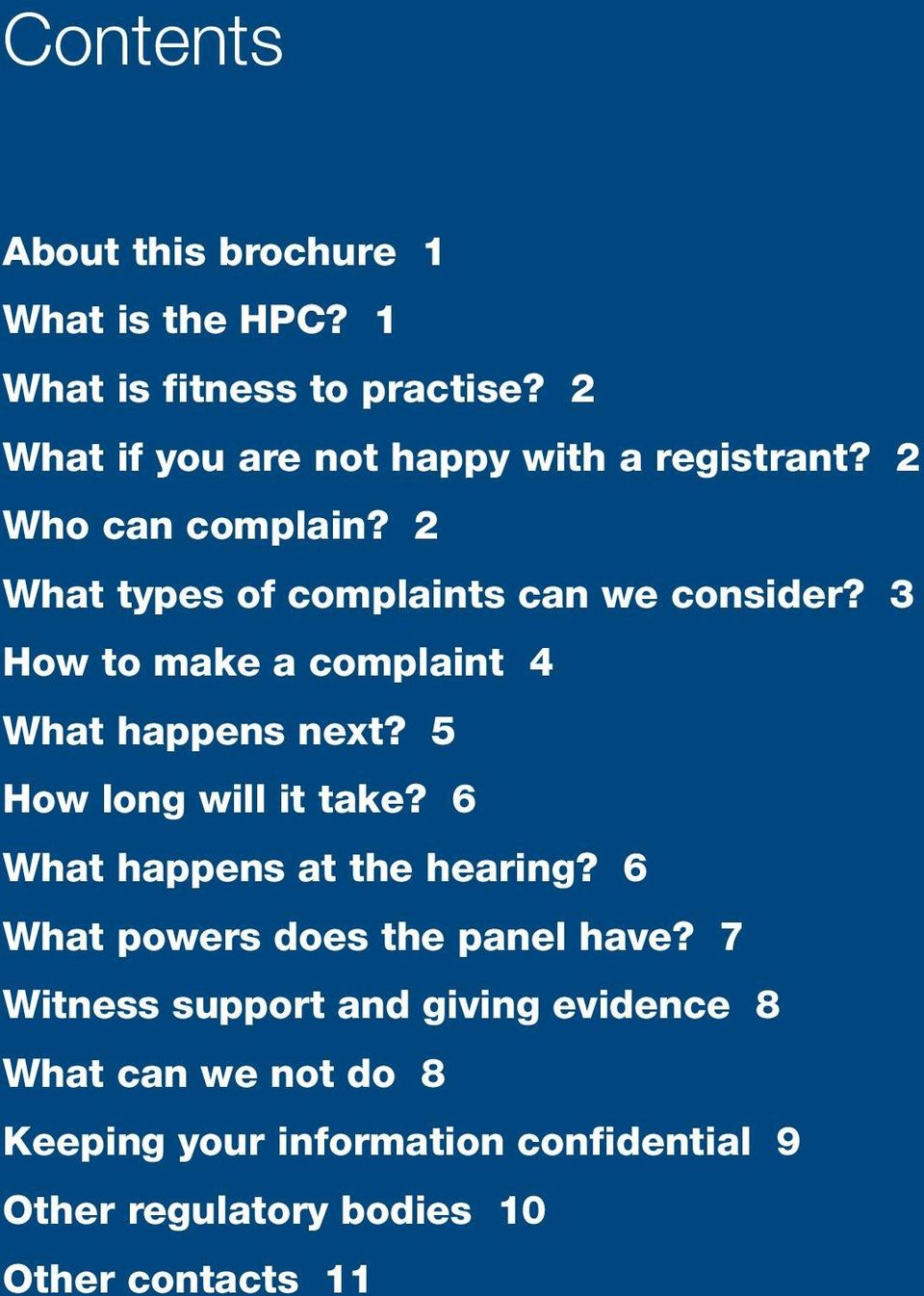 3 How to make a complaint 4 What happens next? 5 How long will it take? 6 What happens at the hearing?