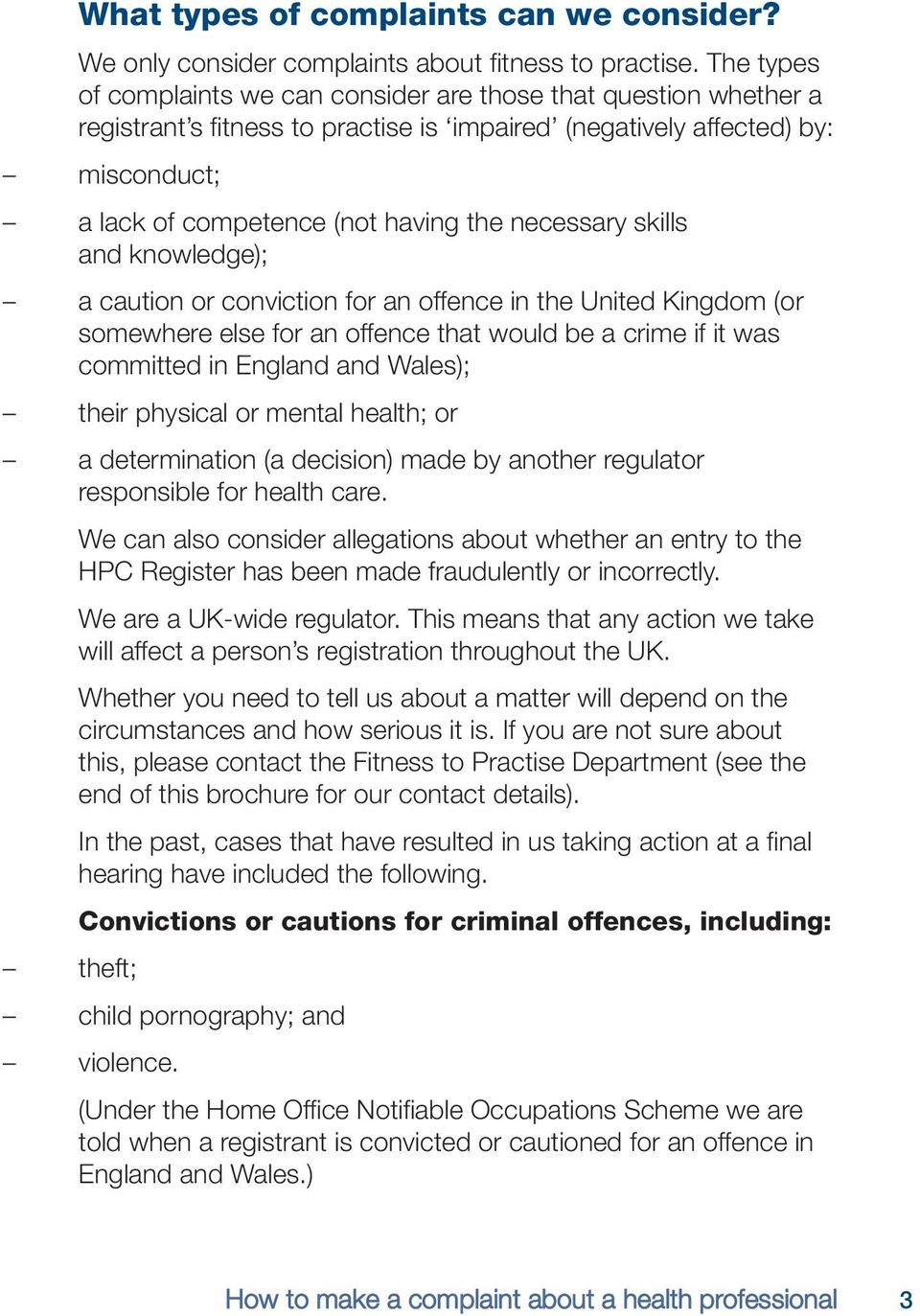 necessary skills and knowledge); a caution or conviction for an offence in the United Kingdom (or somewhere else for an offence that would be a crime if it was committed in England and Wales); their