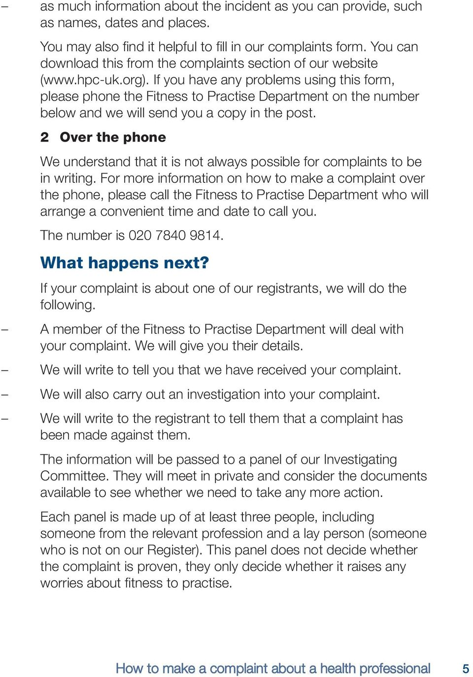 If you have any problems using this form, please phone the Fitness to Practise Department on the number below and we will send you a copy in the post.