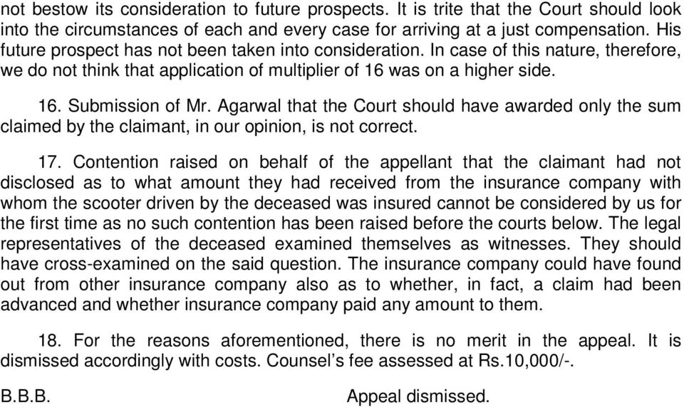 Agarwal that the Court should have awarded only the sum claimed by the claimant, in our opinion, is not correct. 17.
