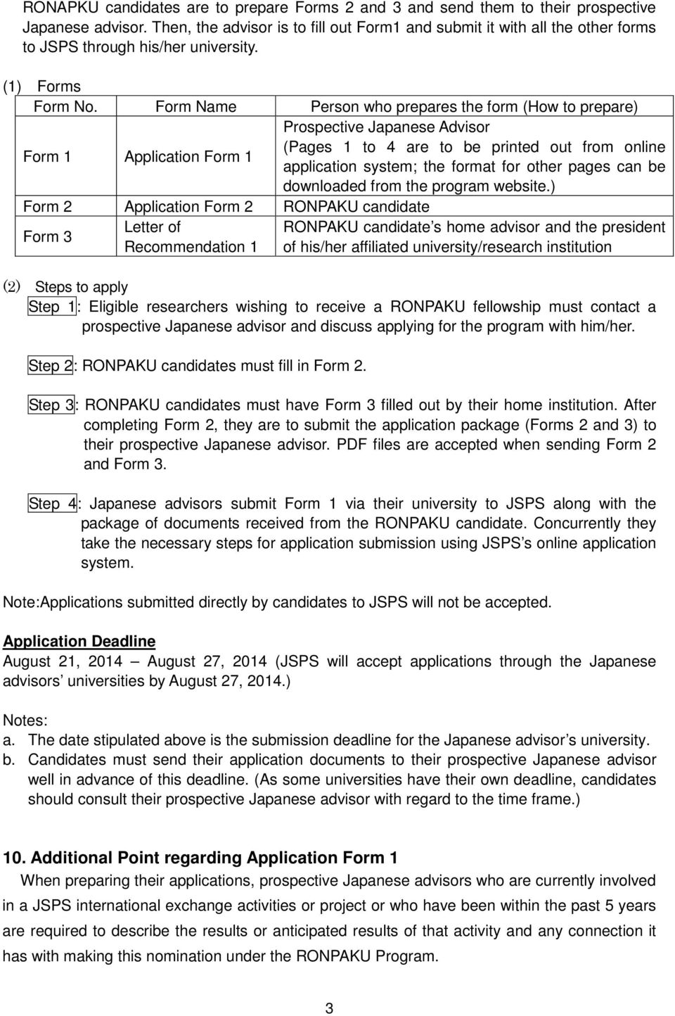 Form Name Person who prepares the form (How to prepare) Form 1 Application Form 1 Prospective Japanese Advisor (Pages 1 to 4 are to be printed out from online application system; the format for other