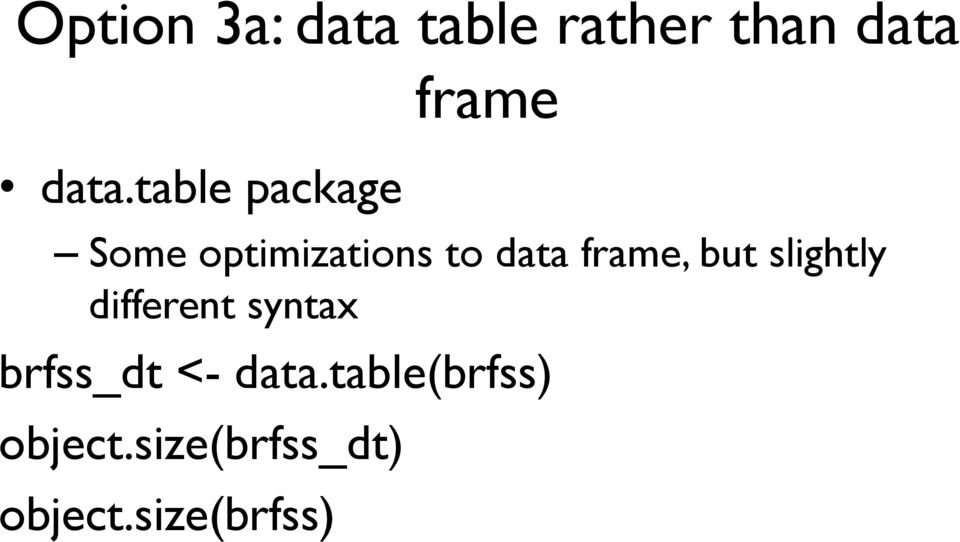frame, but slightly different syntax brfss_dt <-