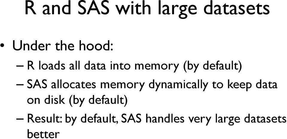 memory dynamically to keep data on disk (by default)