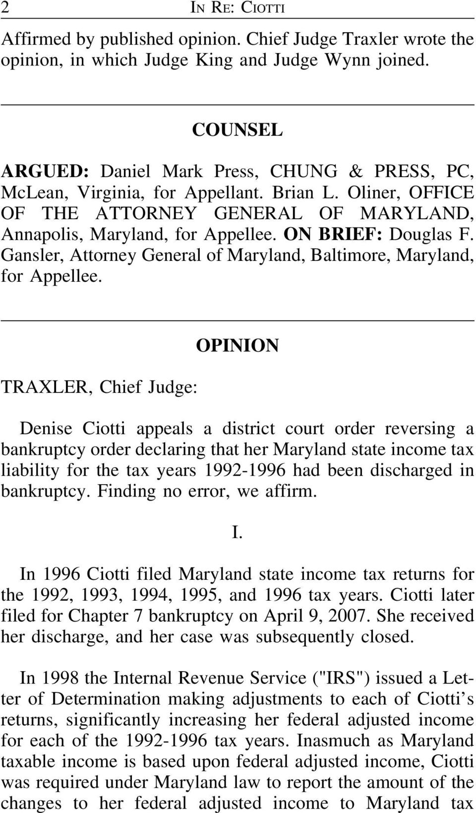 ON BRIEF: Douglas F. Gansler, Attorney General of Maryland, Baltimore, Maryland, for Appellee.