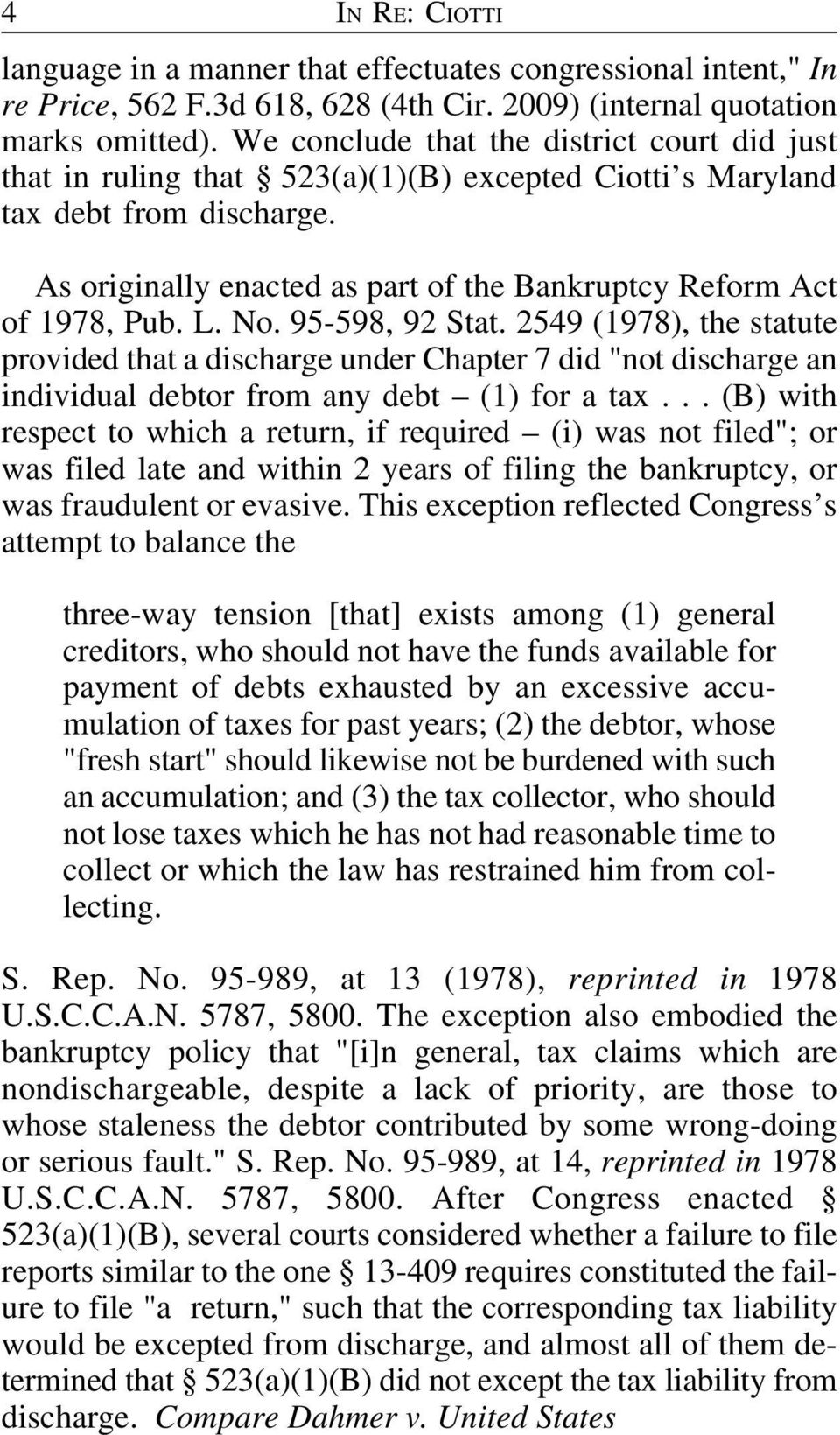 As originally enacted as part of the Bankruptcy Reform Act of 1978, Pub. L. No. 95-598, 92 Stat.