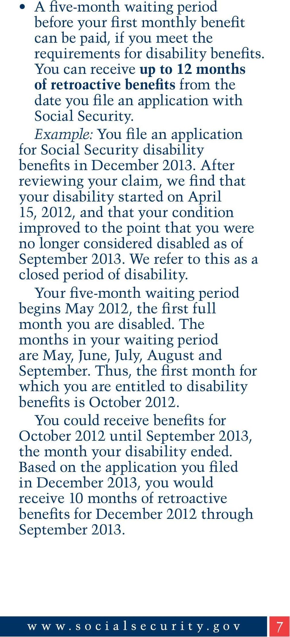 Example: You file an application for Social Security disability benefits in December 2013.