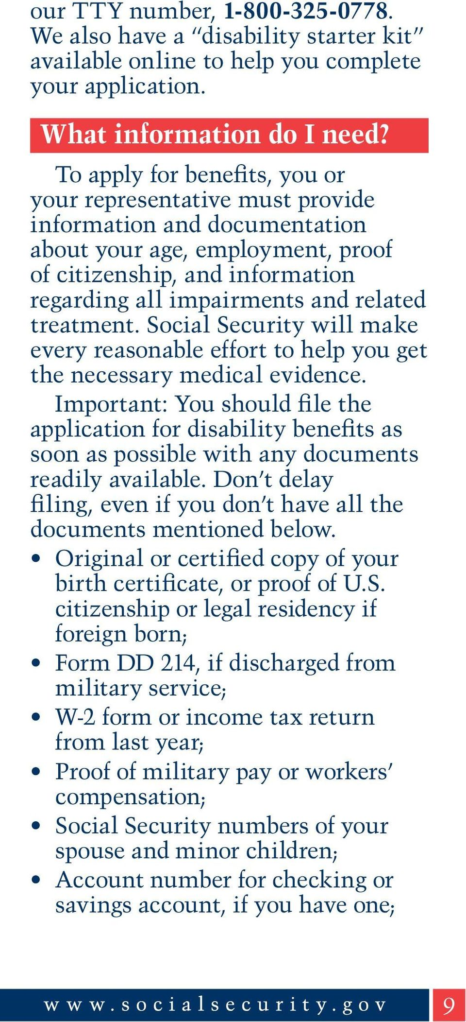 treatment. Social Security will make every reasonable effort to help you get the necessary medical evidence.