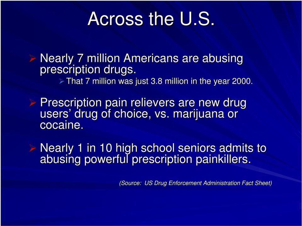 Prescription pain relievers are new drug users drug of choice, vs. marijuana or cocaine.