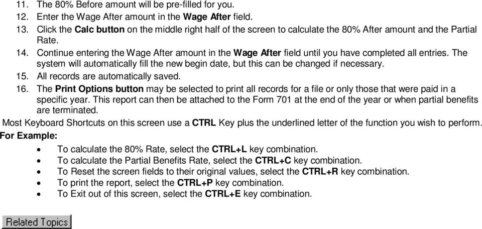 Continue entering the Wage After amount in the Wage After field until you have completed all entries. The system will automatically fill the new begin date, but this can be changed if necessary. 15.