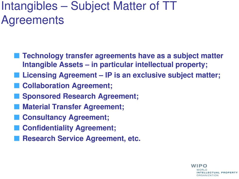 exclusive subject matter; Collaboration Agreement; Sponsored Research Agreement; Material