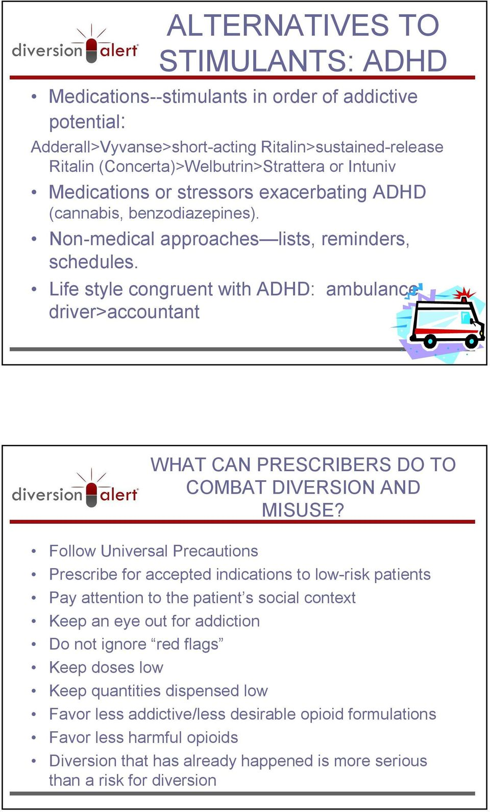 Life style congruent with ADHD: ambulance driver>accountant WHAT CAN PRESCRIBERS DO TO COMBAT DIVERSION AND MISUSE?