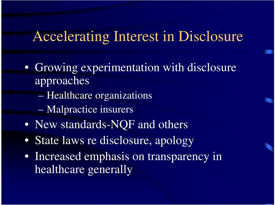 insurers New standards-nqf and others State laws re disclosure,