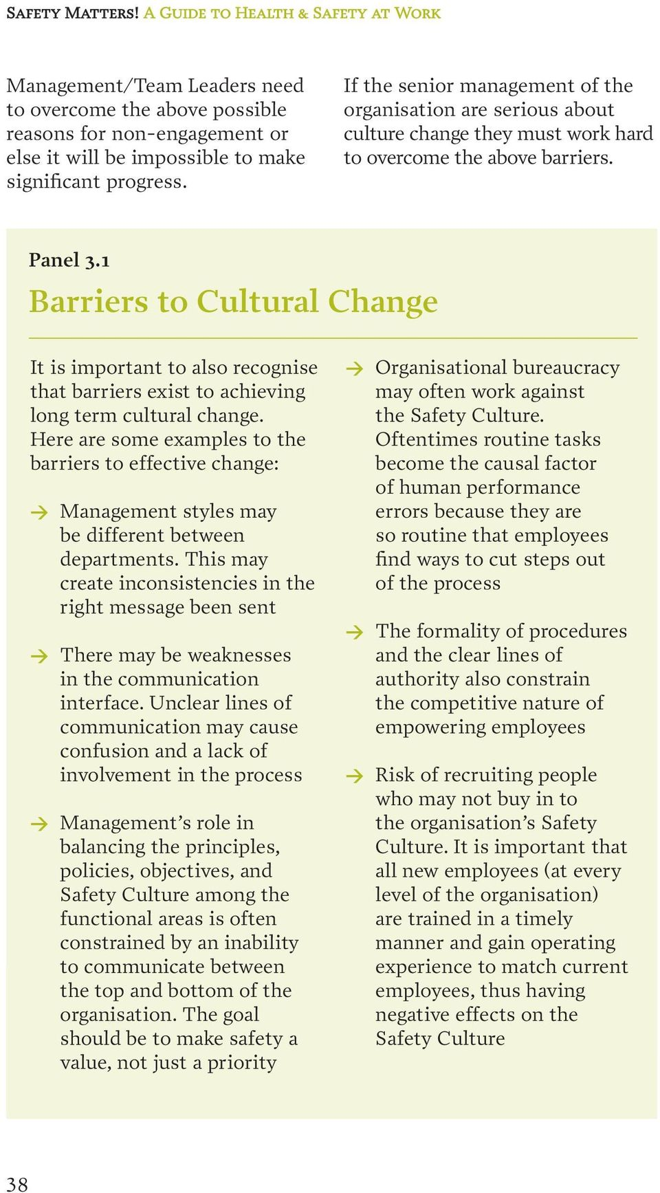 1 Barriers to Cultural Change It is important to also recognise that barriers exist to achieving long term cultural change.