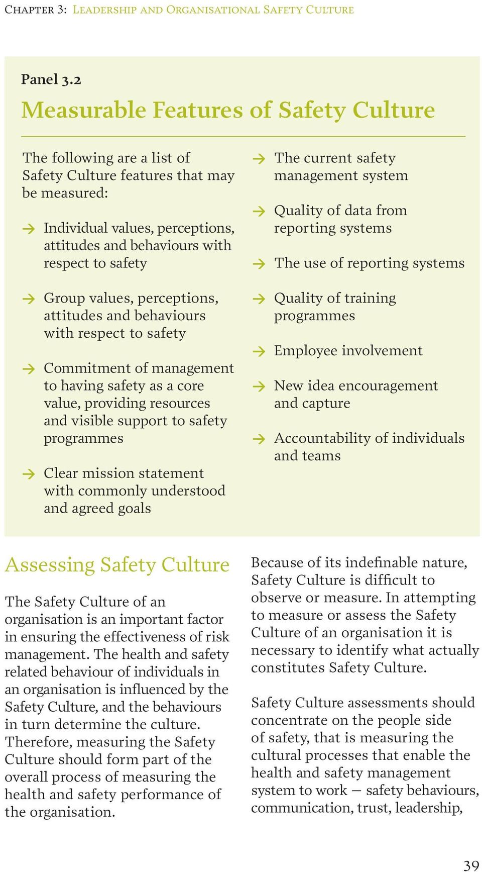 Group values, perceptions, attitudes and behaviours with respect to safety > Commitment of management to having safety as a core value, providing resources and visible support to safety programmes >