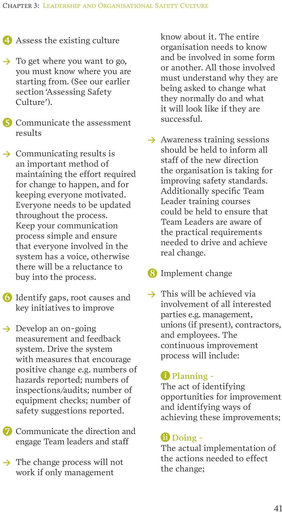 5 Communicate the assessment results > Communicating results is an important method of maintaining the effort required for change to happen, and for keeping everyone motivated.