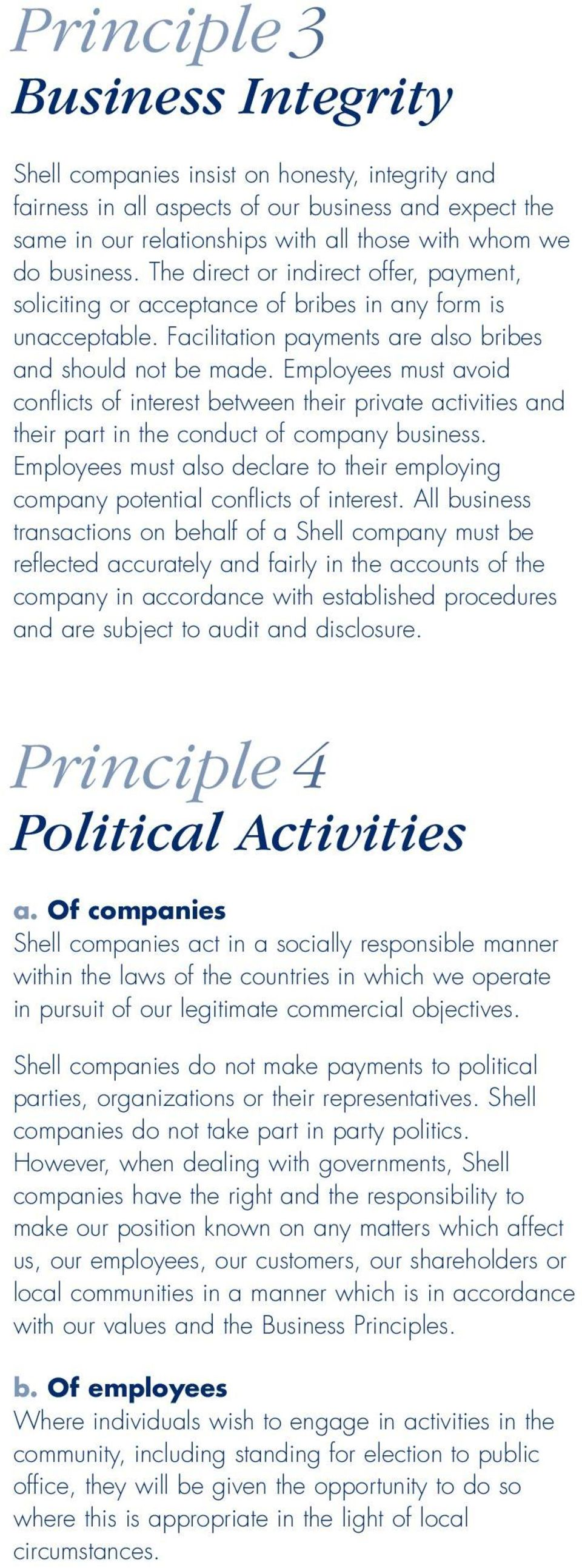 Employees must avoid conflicts of interest between their private activities and their part in the conduct of company business.