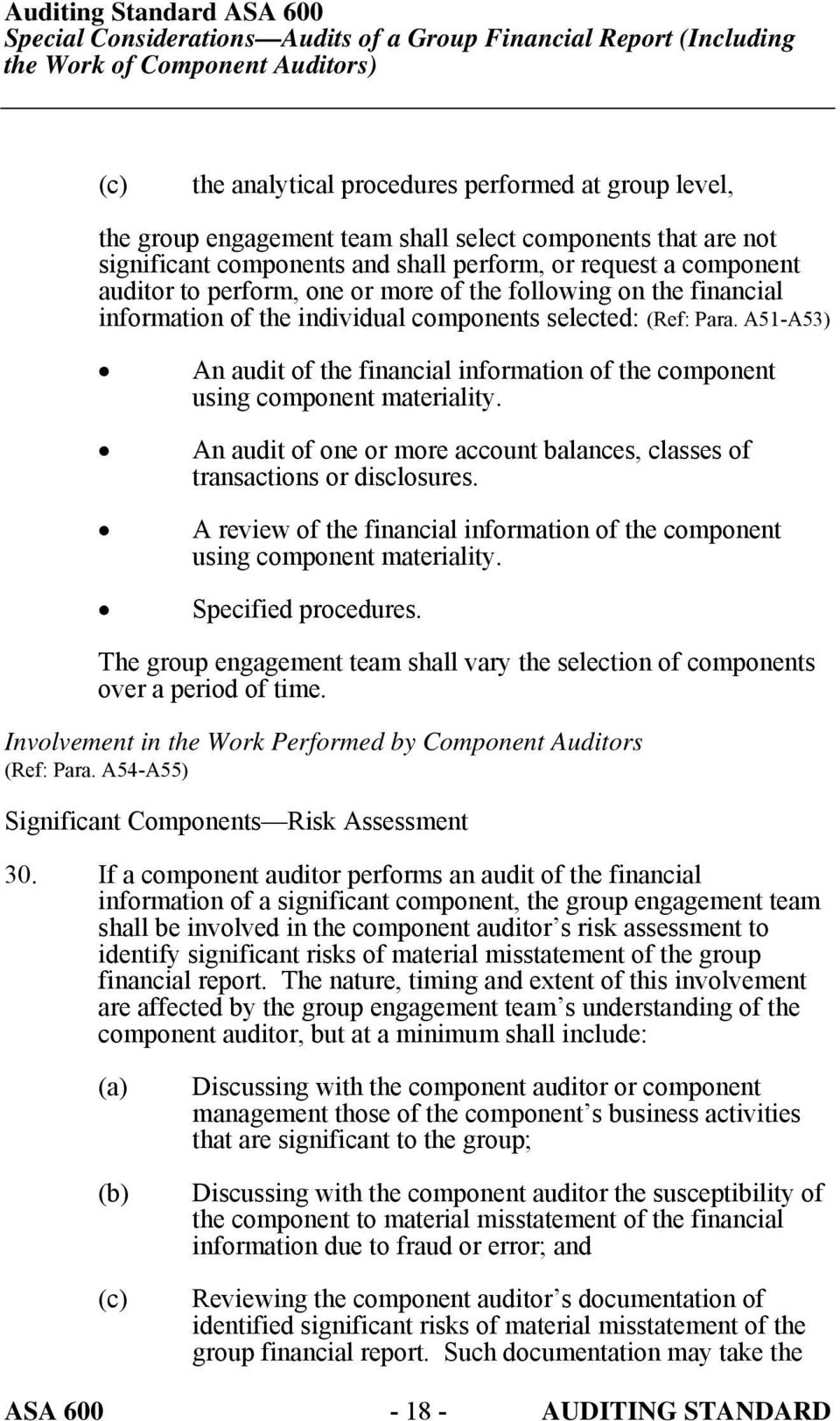 A51-A53) An audit of the financial information of the component using component materiality. An audit of one or more account balances, classes of transactions or disclosures.
