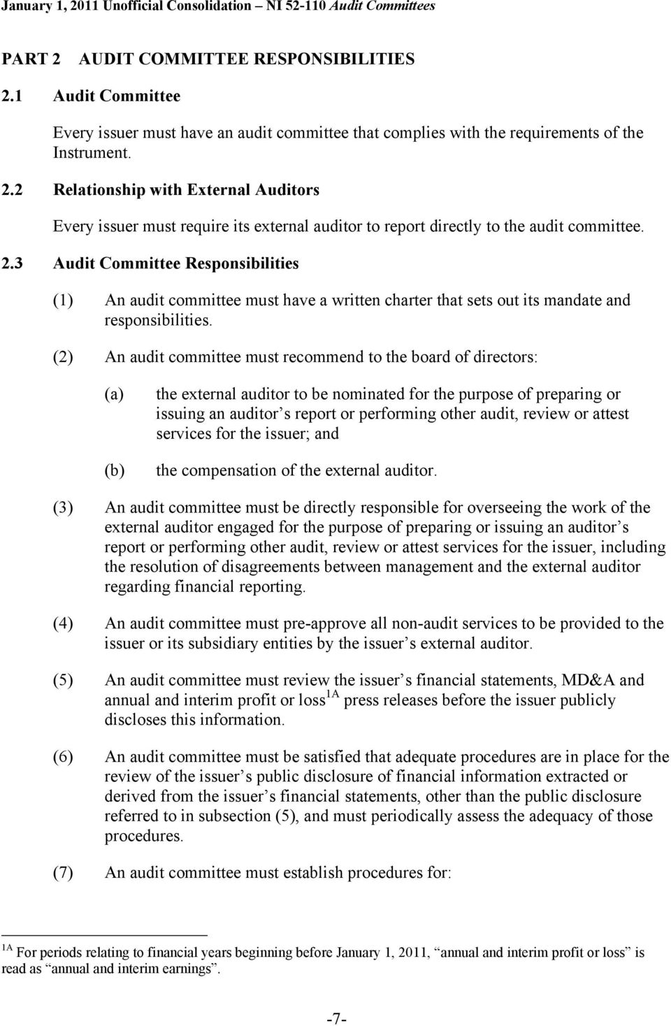 (2) An audit committee must recommend to the board of directors: the external auditor to be nominated for the purpose of preparing or issuing an auditor s report or performing other audit, review or