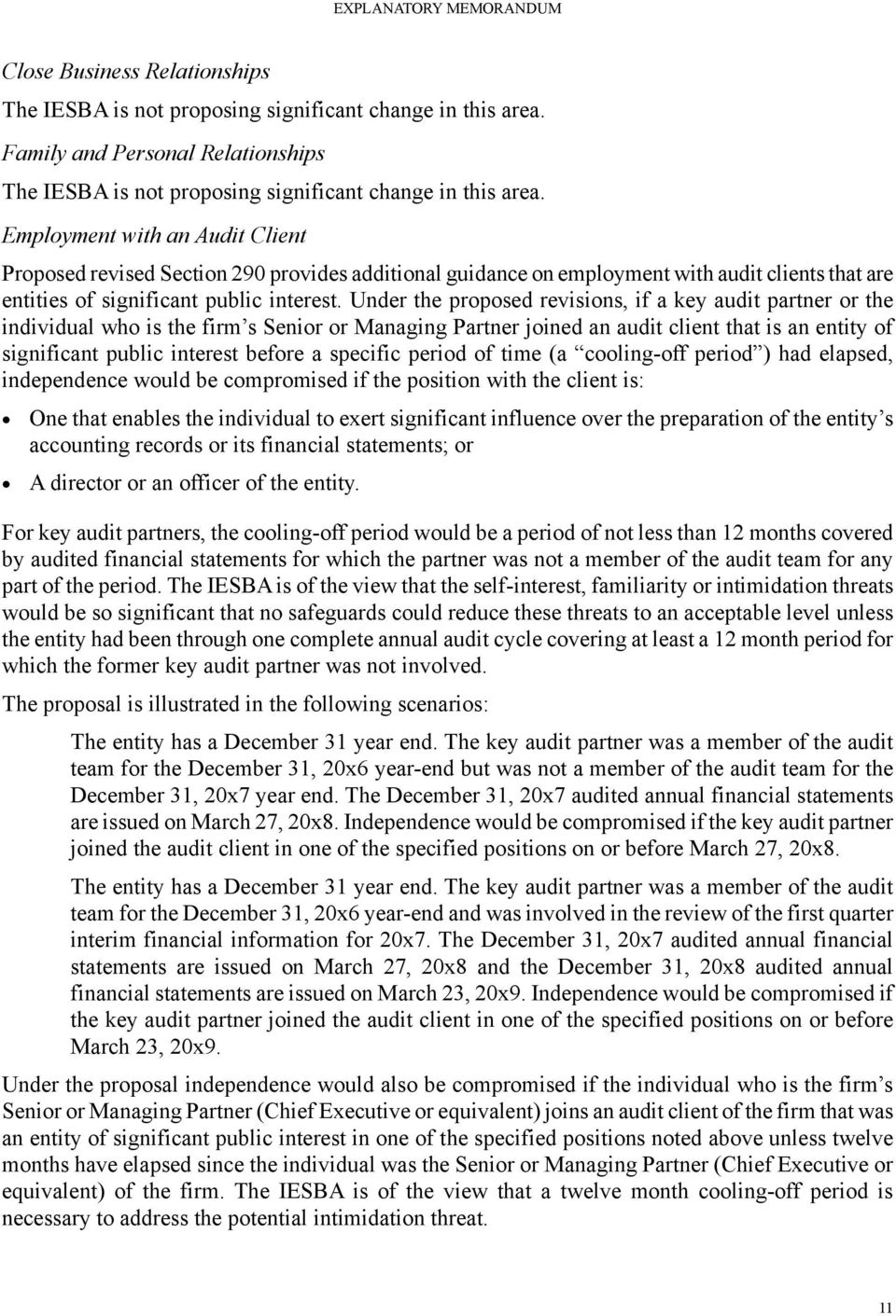 Employment with an Audit Client Proposed revised Section 290 provides additional guidance on employment with audit clients that are entities of significant public interest.