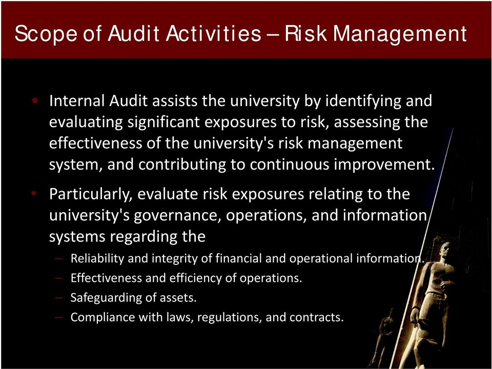 Particularly, evaluate risk exposures relating to the university's governance, operations, and information systems regarding the Reliability
